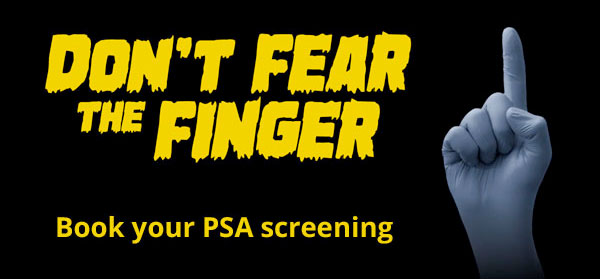 Don't fear the finger. Book your PSA screening