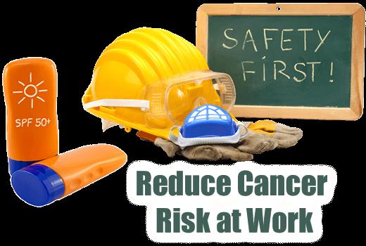 Reduce Cancer Risk at Work