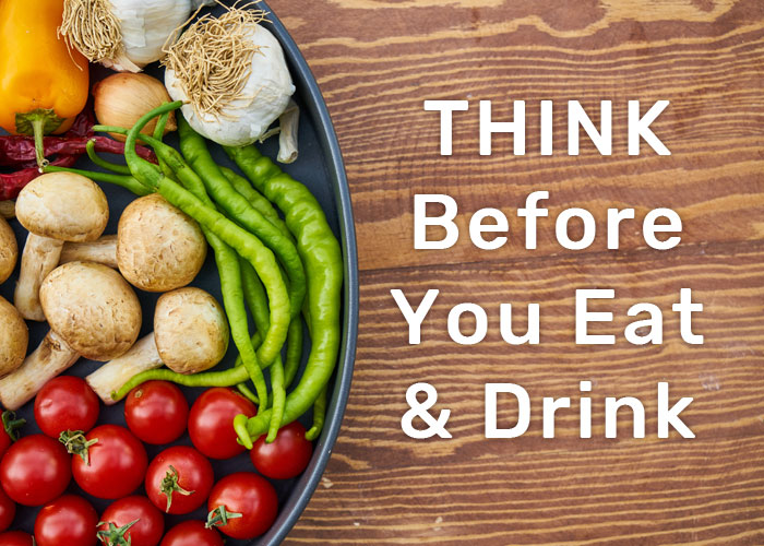 Think before you eat and dring